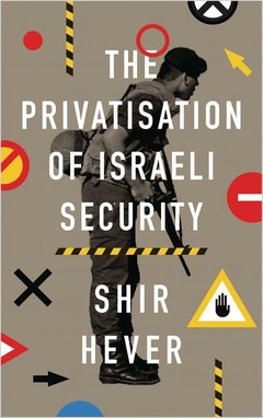 Cover of The Privatisation of Israeli Security book